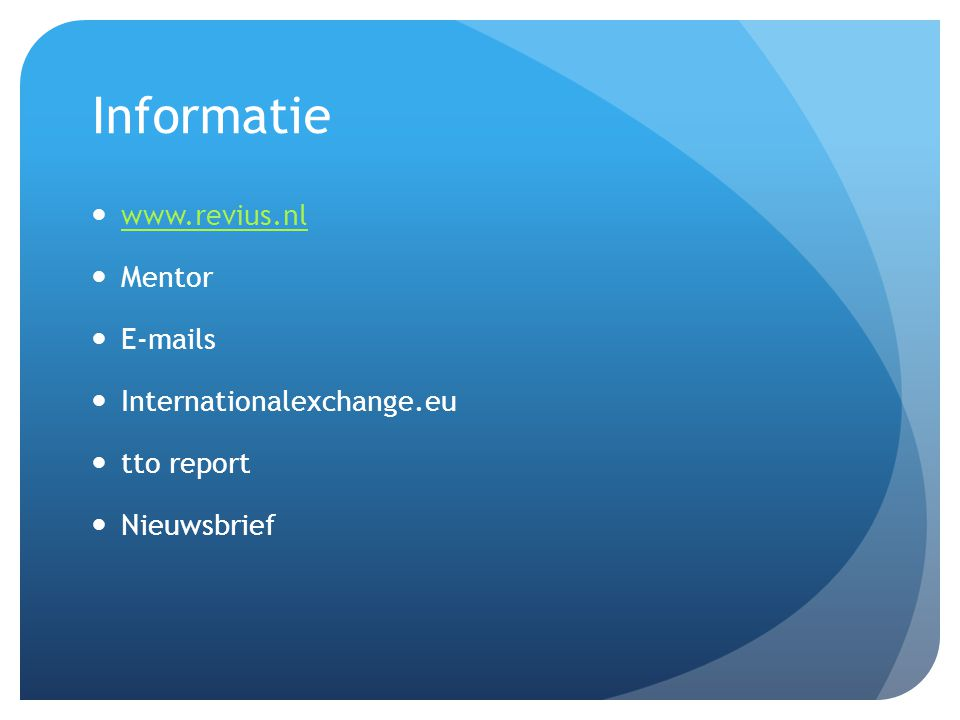 Informatie www.revius.nl Mentor E-mails Internationalexchange.eu