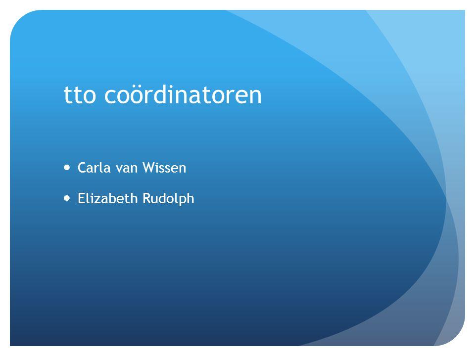 tto coördinatoren Carla van Wissen Elizabeth Rudolph