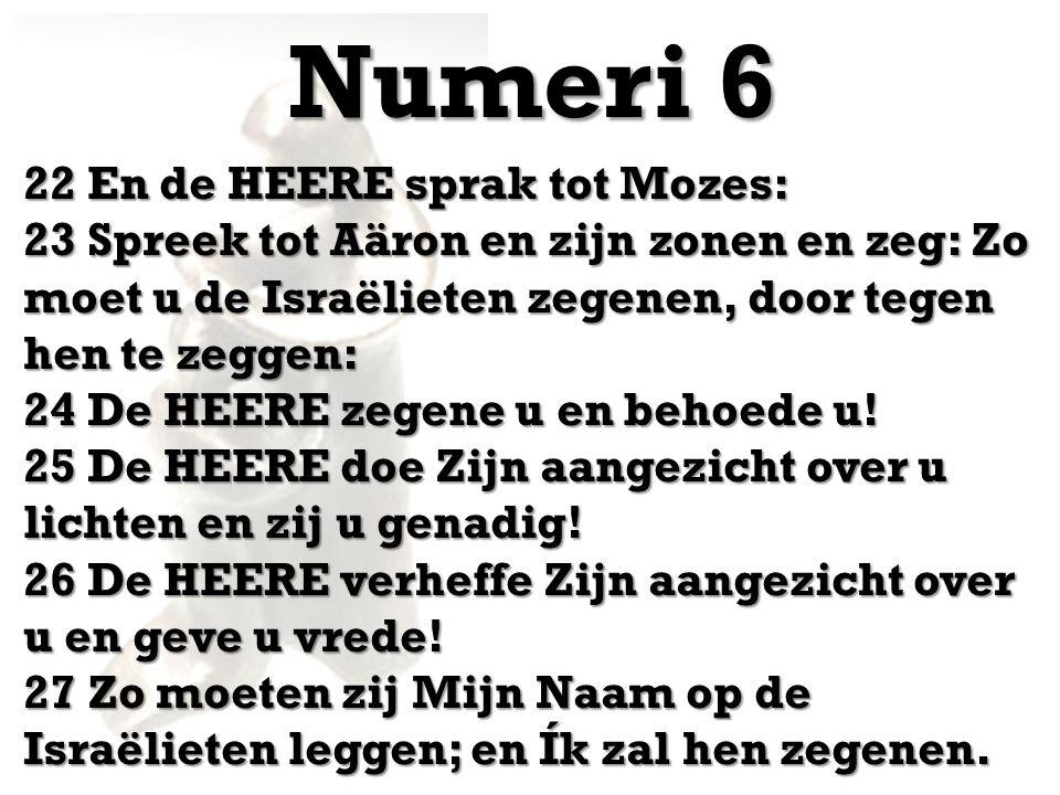 Numeri 6 22 En de HEERE sprak tot Mozes: