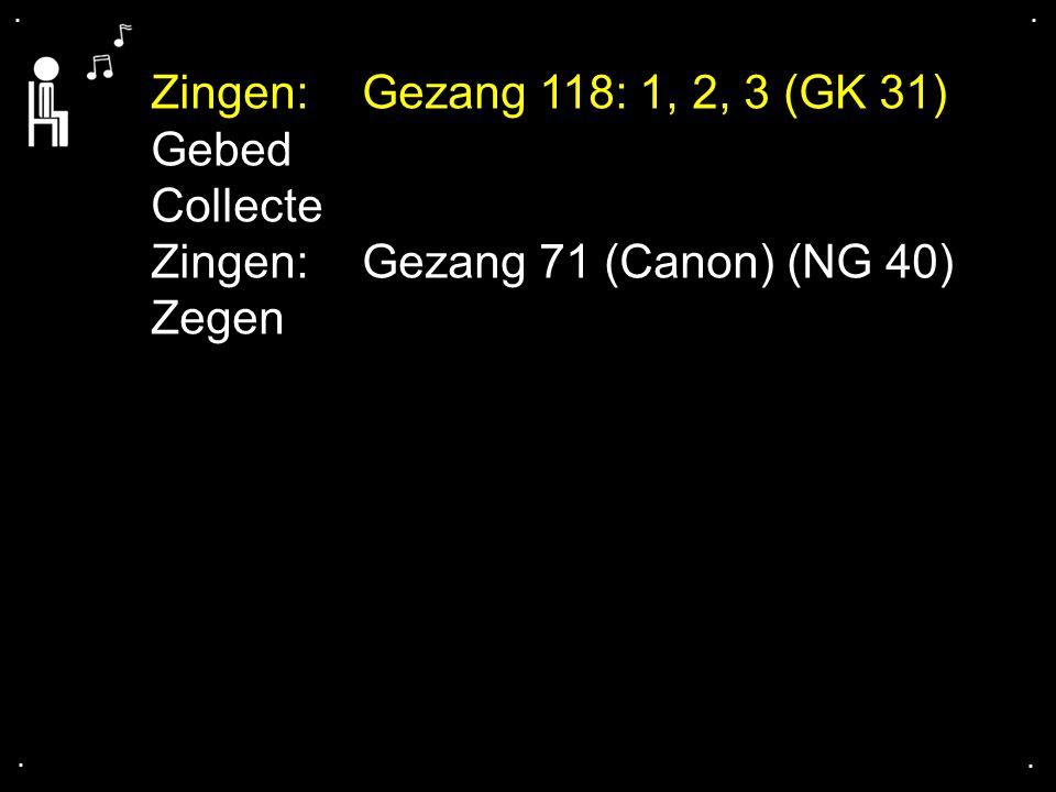 Zingen: Gezang 71 (Canon) (NG 40) Zegen
