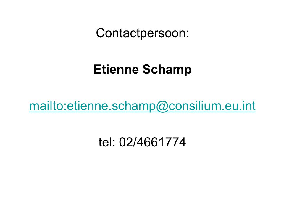 Contactpersoon: Etienne Schamp mailto:etienne.schamp@consilium.eu.int tel: 02/4661774