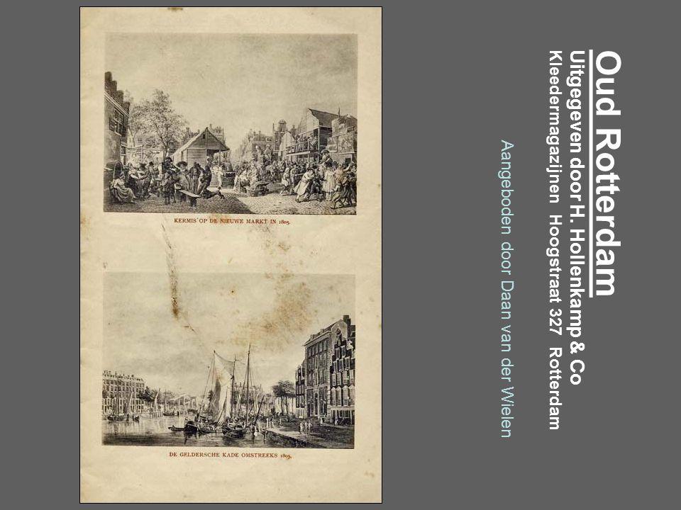 Oud Rotterdam Uitgegeven door H. Hollenkamp & Co