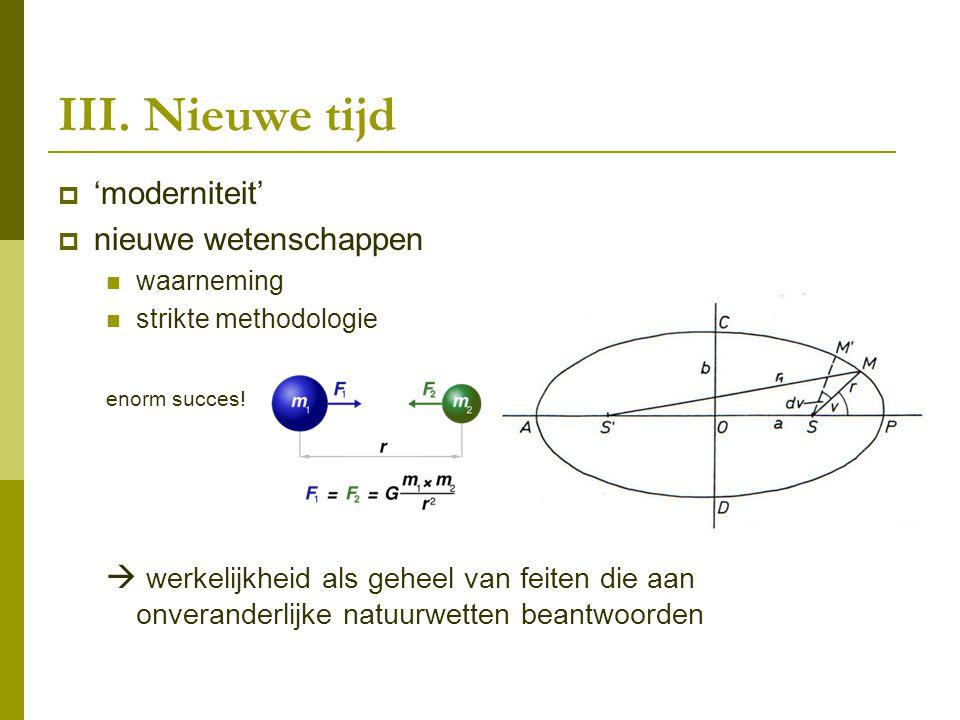 III. Nieuwe tijd 'moderniteit' nieuwe wetenschappen