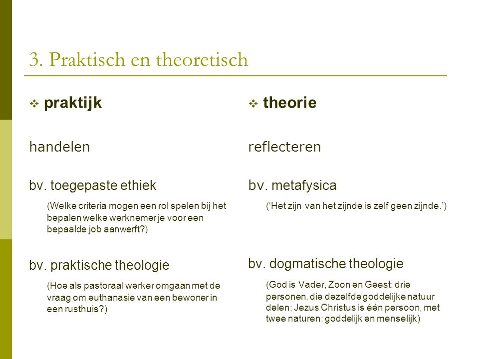 3. Praktisch en theoretisch