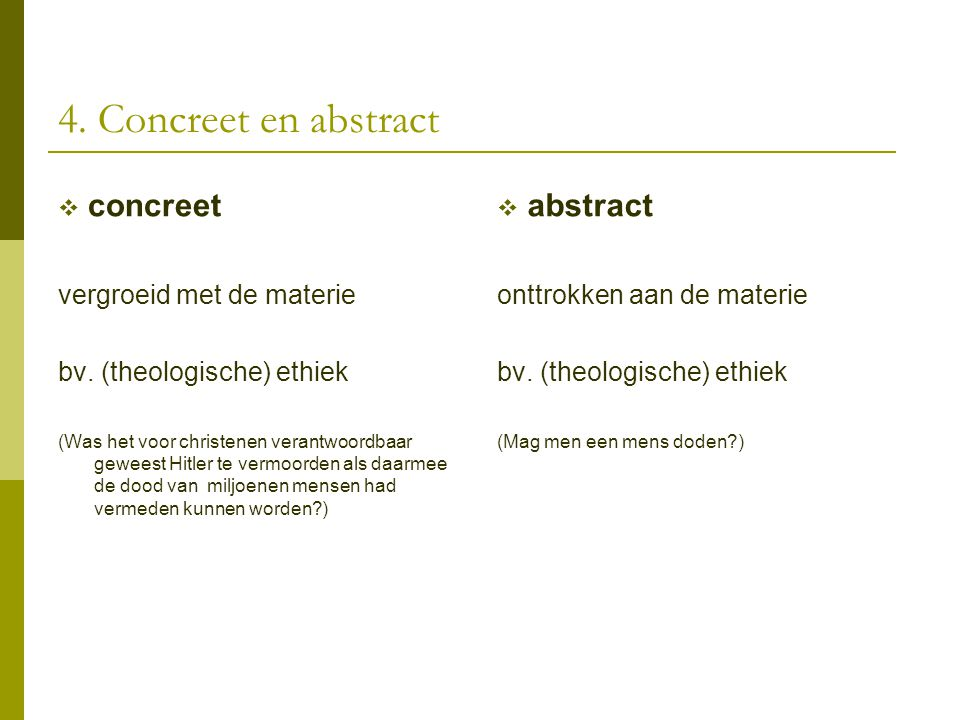 4. Concreet en abstract concreet abstract vergroeid met de materie