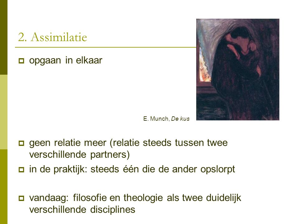 2. Assimilatie opgaan in elkaar E. Munch, De kus