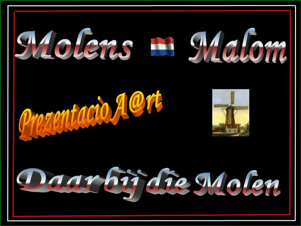 Molens Malom Prezentacio A@rt Daar bij die Molen