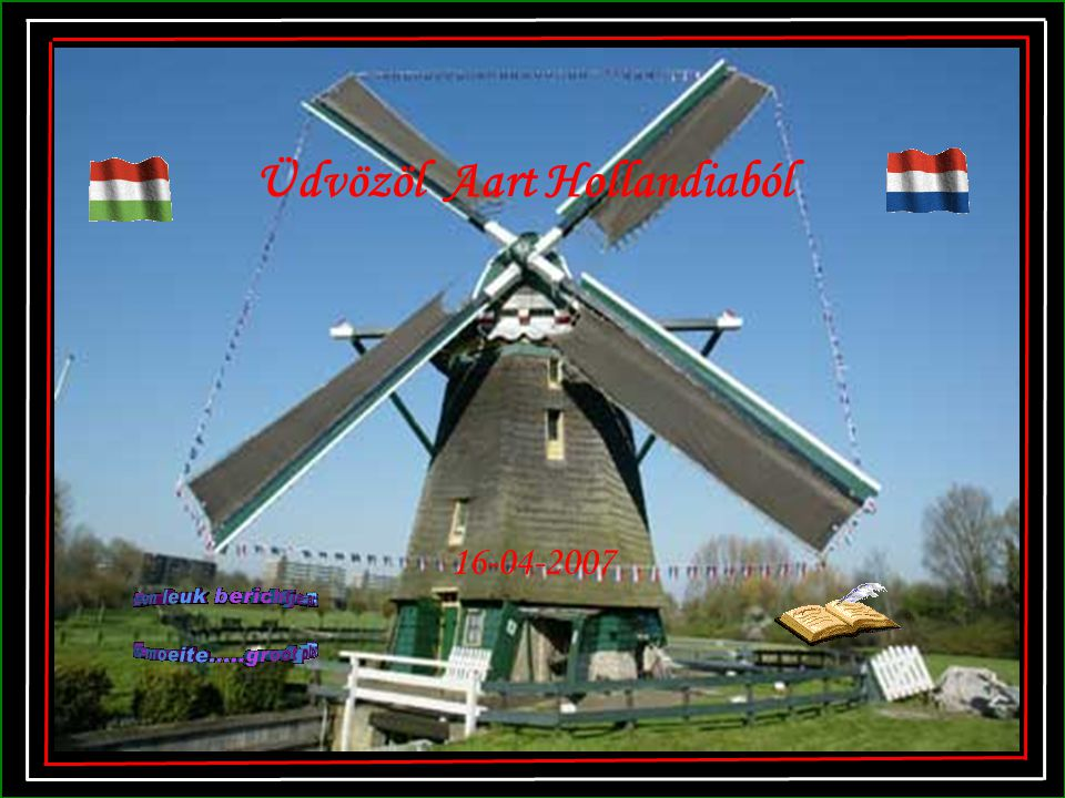 Üdvözöl Aart Hollandiaból