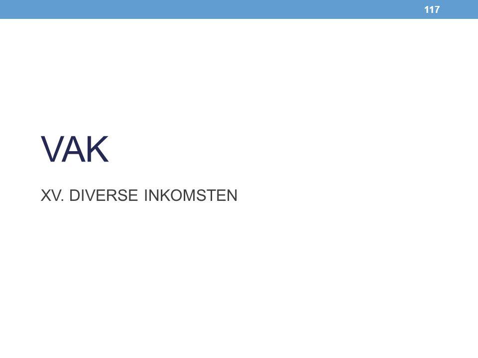 117 VAK XV. DIVERSE INKOMSTEN
