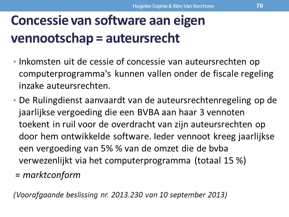 Concessie van software aan eigen vennootschap = auteursrecht