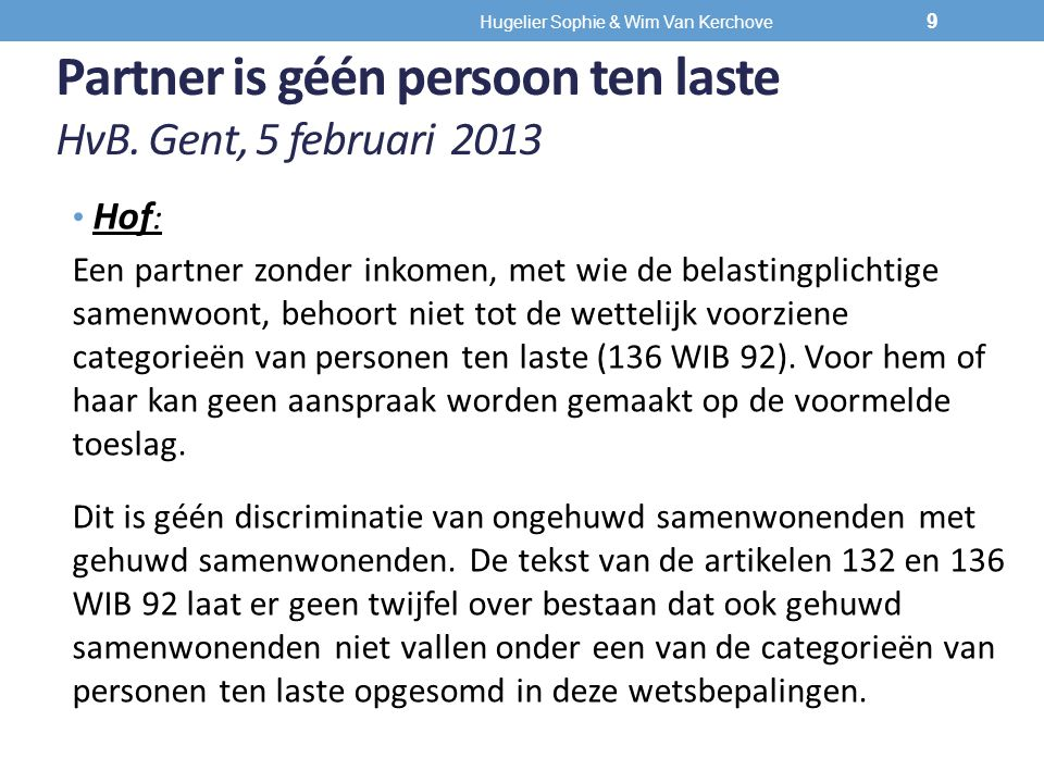 Partner is géén persoon ten laste HvB. Gent, 5 februari 2013