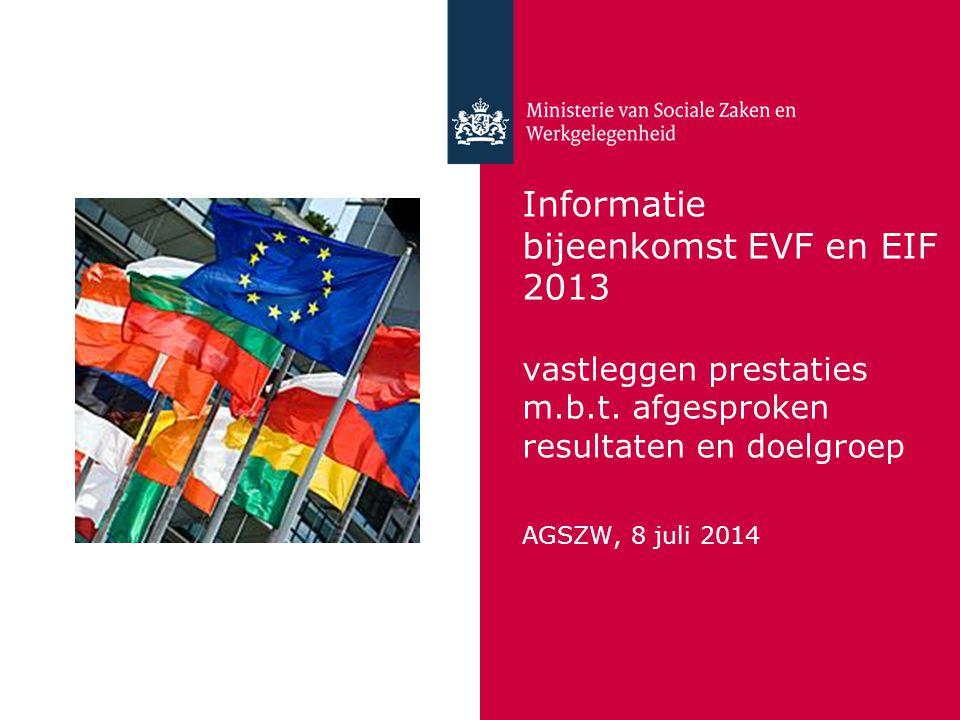 Informatie bijeenkomst EVF en EIF 2013 vastleggen prestaties m. b. t
