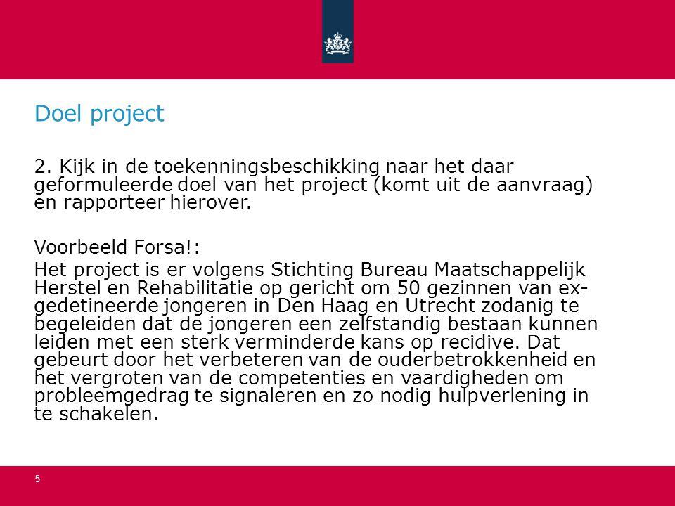 Doel project 2. Kijk in de toekenningsbeschikking naar het daar geformuleerde doel van het project (komt uit de aanvraag) en rapporteer hierover.
