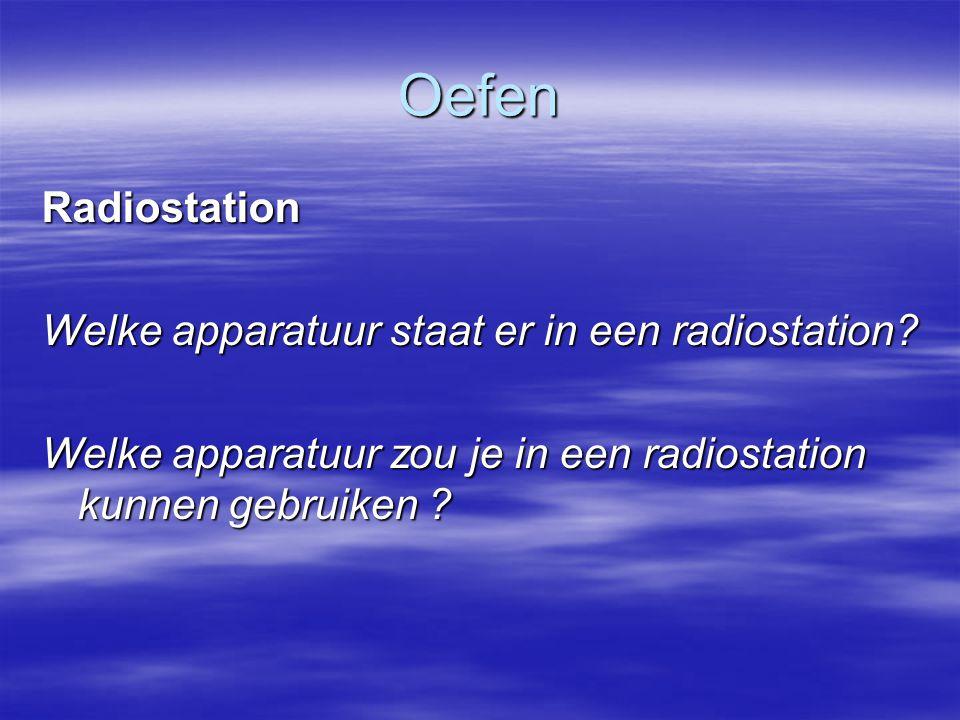 Oefen Radiostation Welke apparatuur staat er in een radiostation