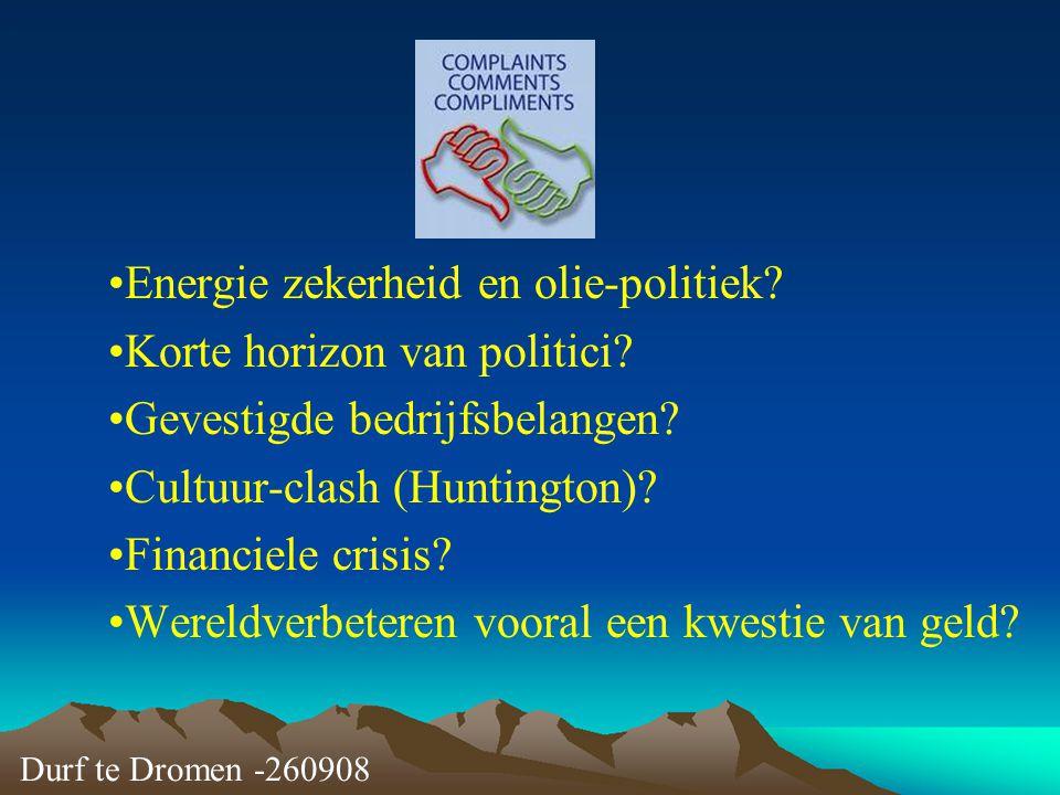 Energie zekerheid en olie-politiek Korte horizon van politici