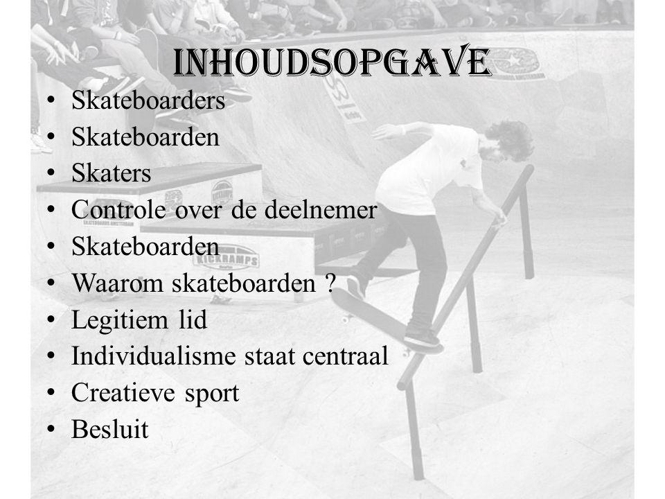 inhoudsopgave Skateboarders Skateboarden Skaters