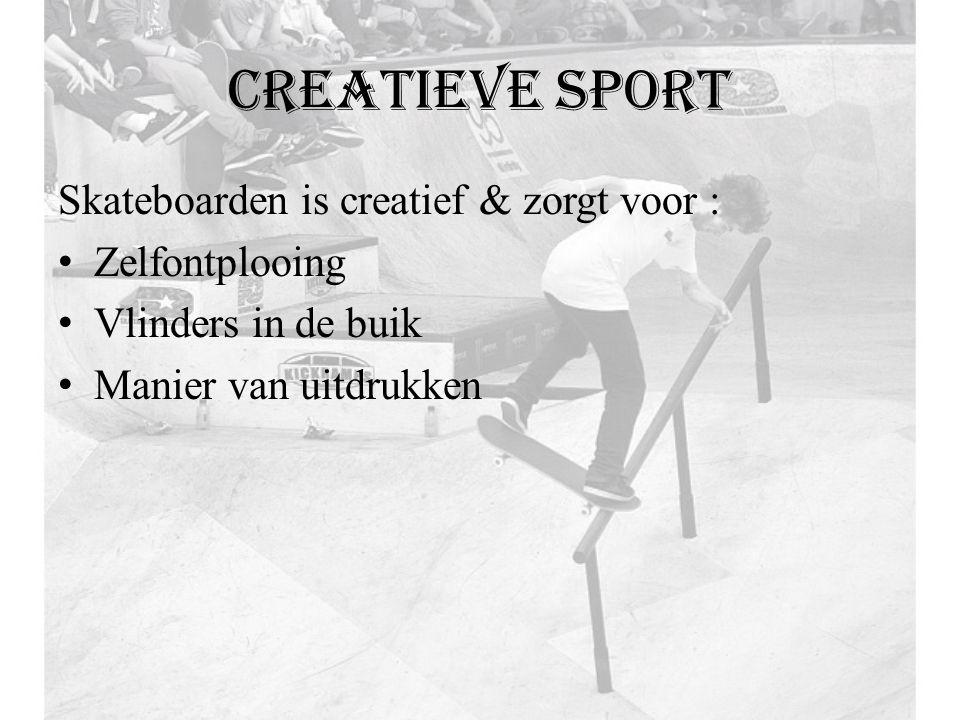 Creatieve sport Skateboarden is creatief & zorgt voor : Zelfontplooing