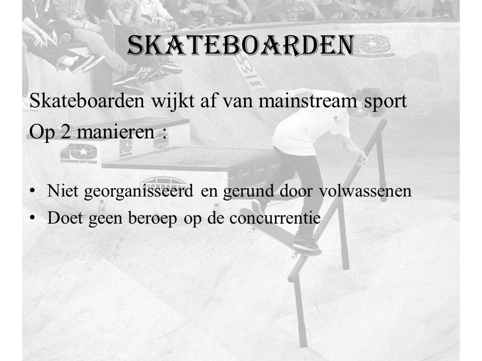skateboarden Skateboarden wijkt af van mainstream sport