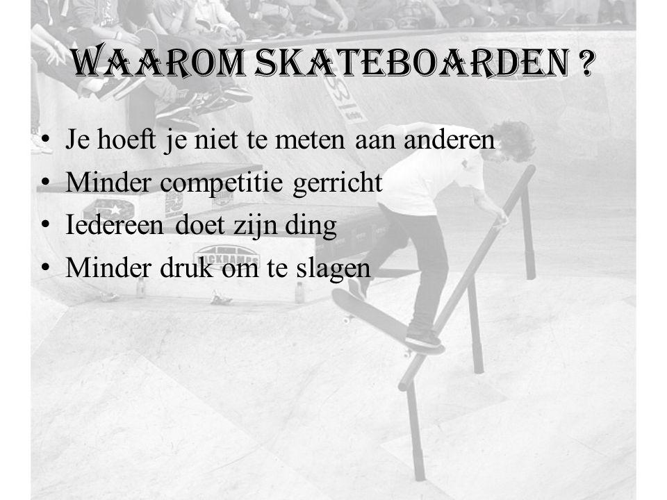 Waarom skateboarden Je hoeft je niet te meten aan anderen