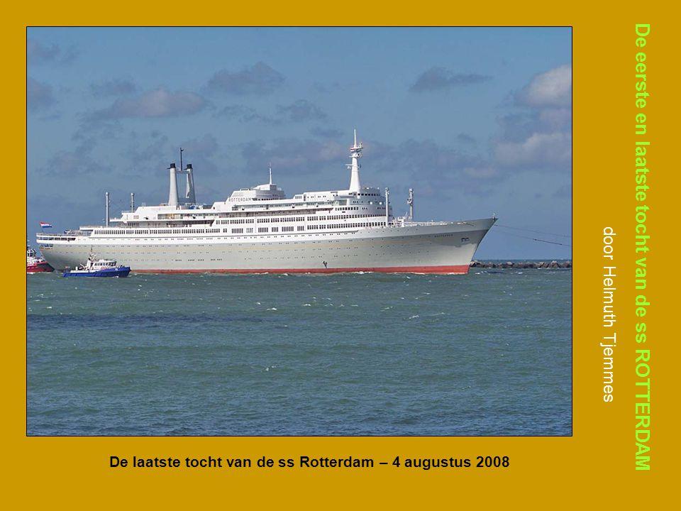 De laatste tocht van de ss Rotterdam – 4 augustus 2008