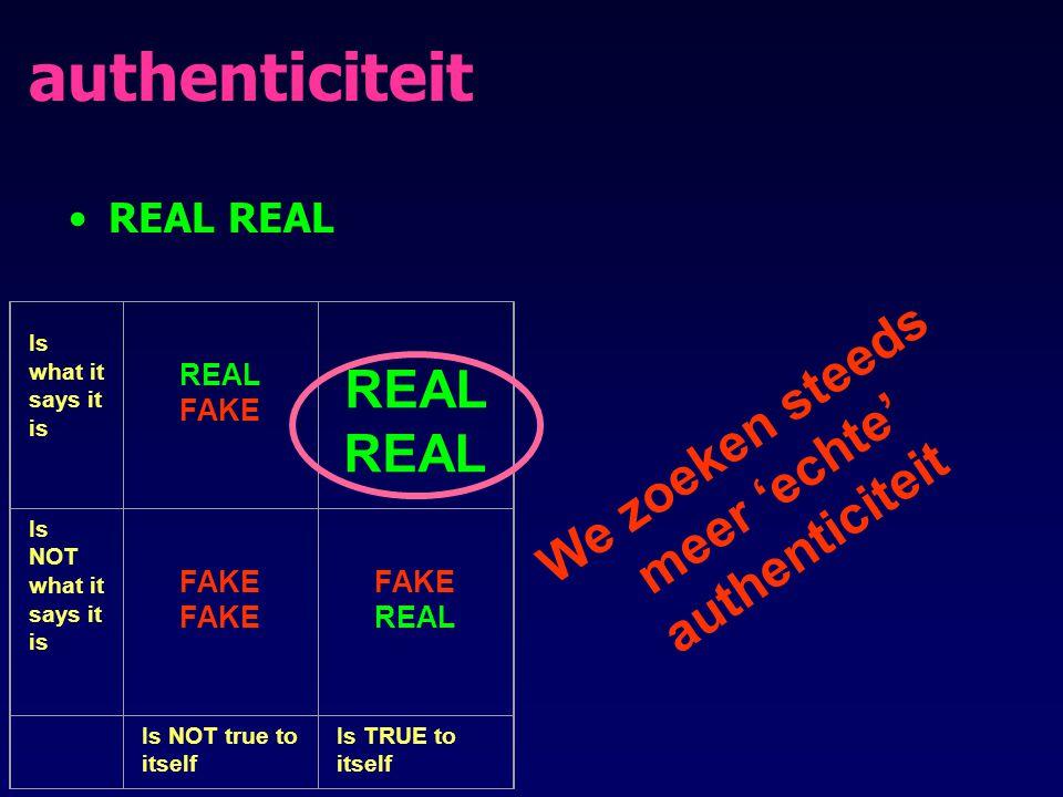 We zoeken steeds meer 'echte' authenticiteit