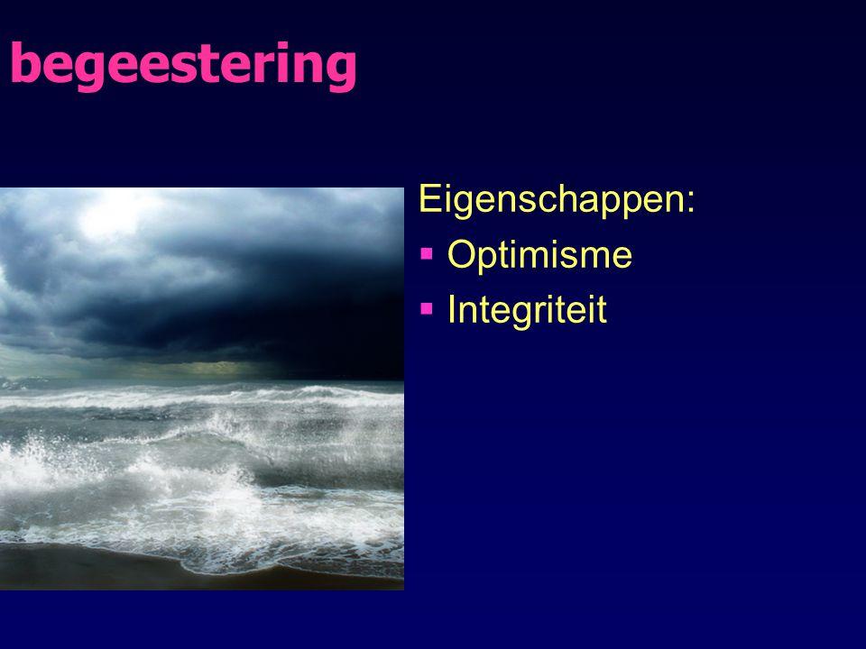 begeestering Eigenschappen: Optimisme Integriteit