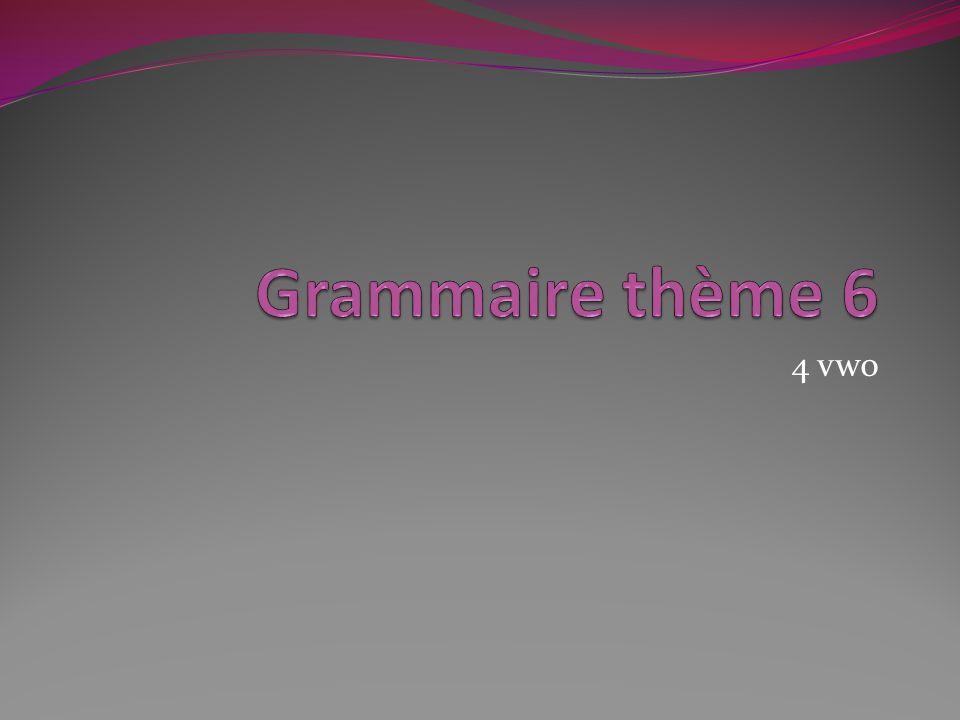 Grammaire thème 6 4 vwo