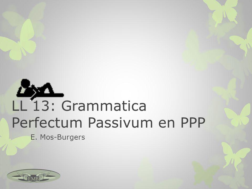 LL 13: Grammatica Perfectum Passivum en PPP