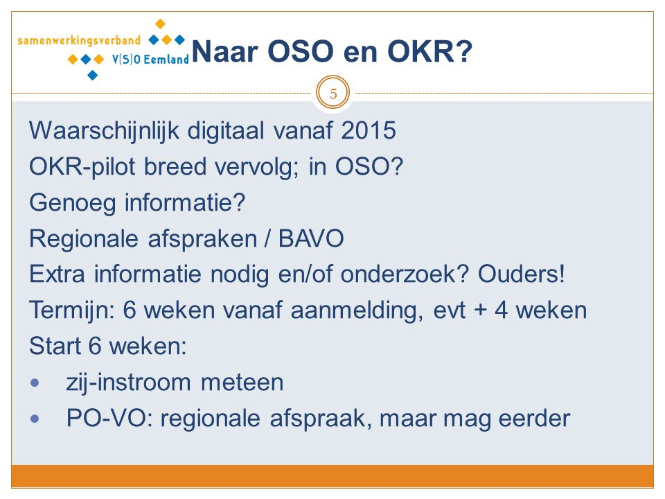 Naar OSO en OKR Waarschijnlijk digitaal vanaf 2015