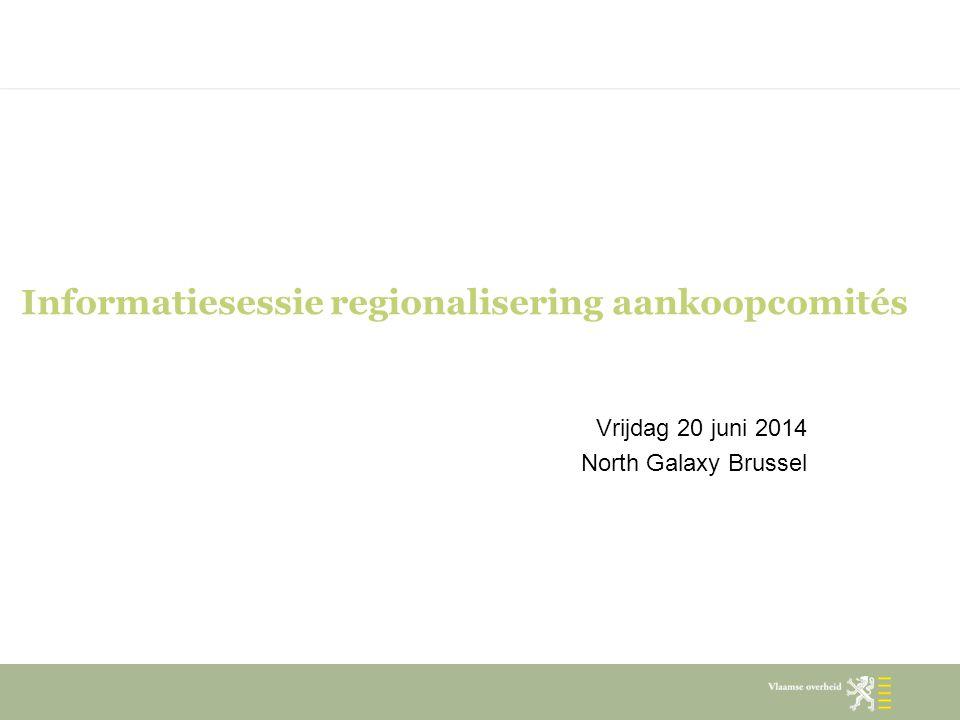 Informatiesessie regionalisering aankoopcomités
