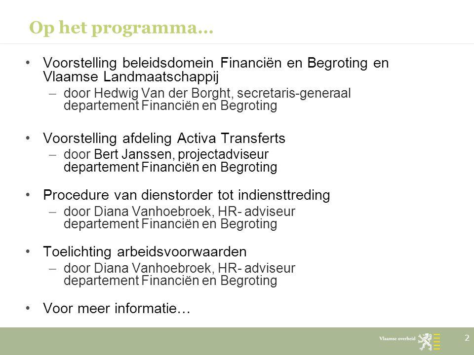 Op het programma… Voorstelling beleidsdomein Financiën en Begroting en Vlaamse Landmaatschappij.