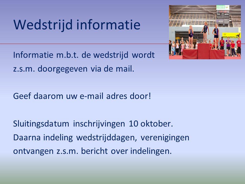 Wedstrijd informatie Informatie m.b.t. de wedstrijd wordt