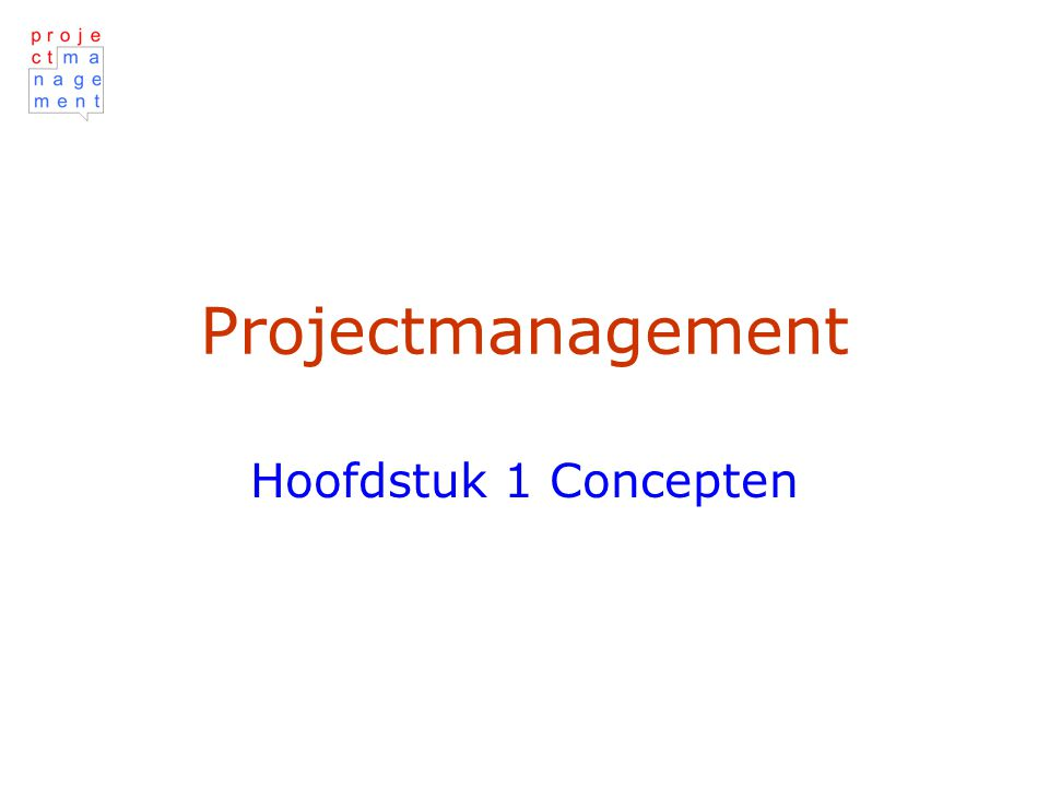 Projectmanagement Hoofdstuk 1 Concepten