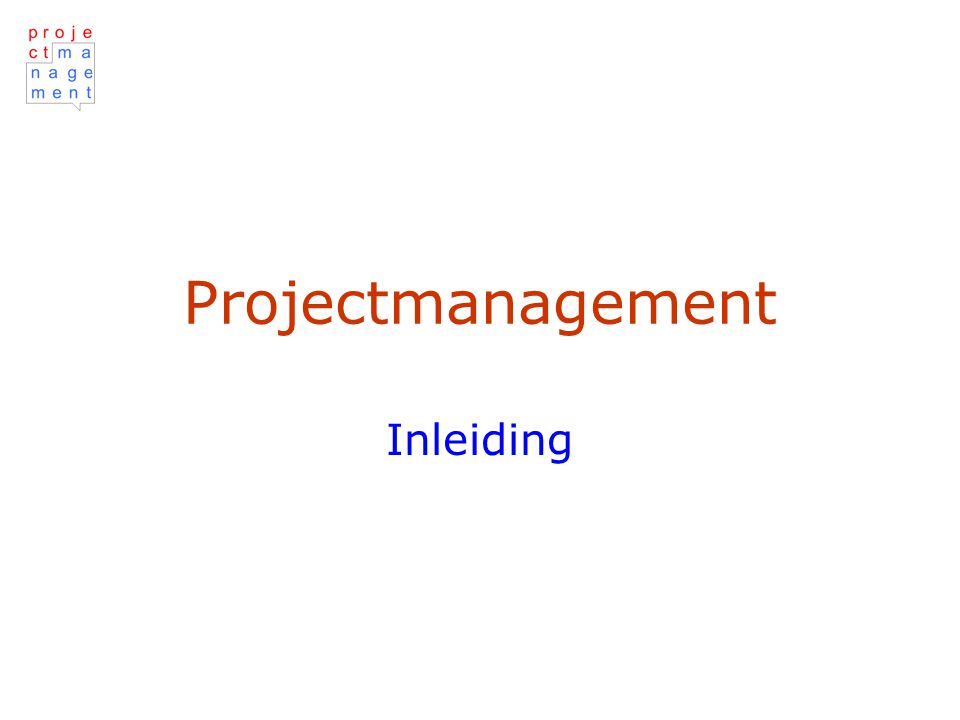 Projectmanagement Inleiding