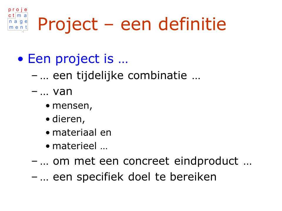 Project – een definitie