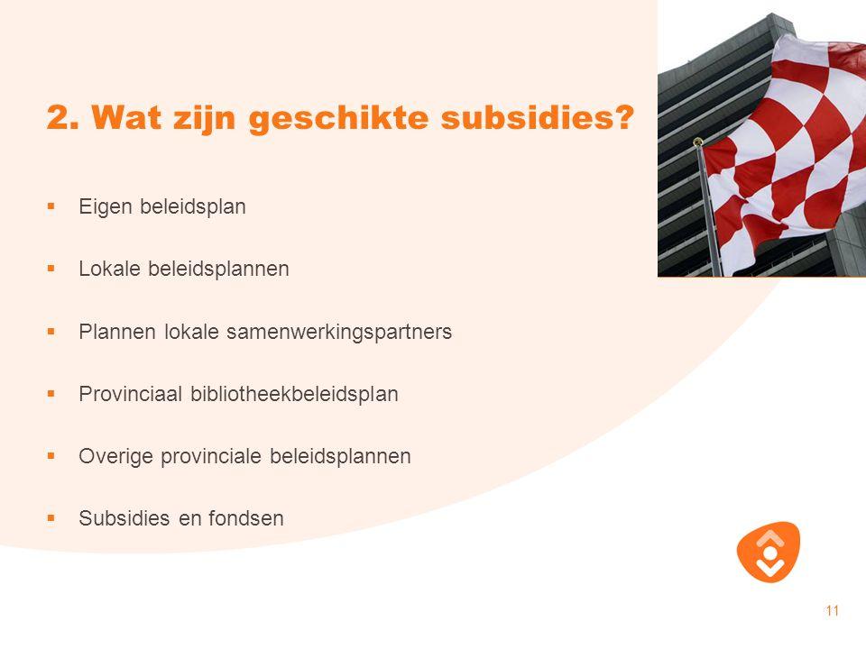 2. Wat zijn geschikte subsidies