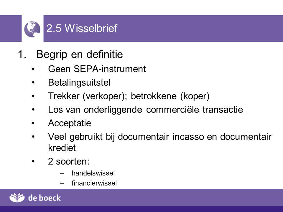 2.5 Wisselbrief Begrip en definitie Geen SEPA-instrument