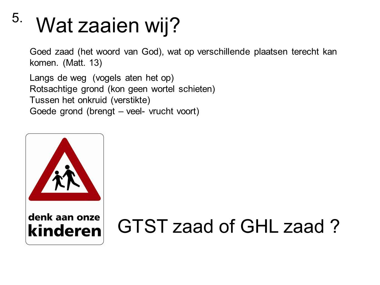 Wat zaaien wij GTST zaad of GHL zaad 5.