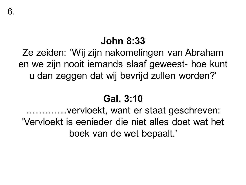 6. John 8:33.