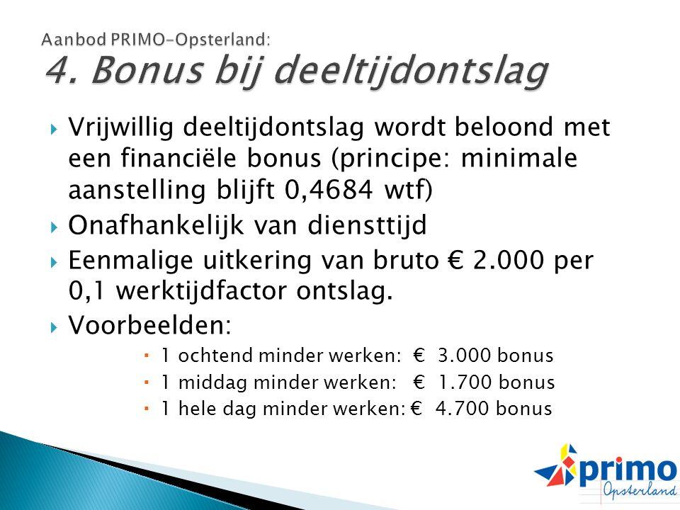 Aanbod PRIMO-Opsterland: 4. Bonus bij deeltijdontslag