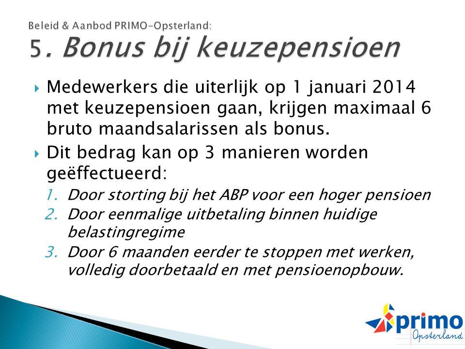 Beleid & Aanbod PRIMO-Opsterland: 5. Bonus bij keuzepensioen