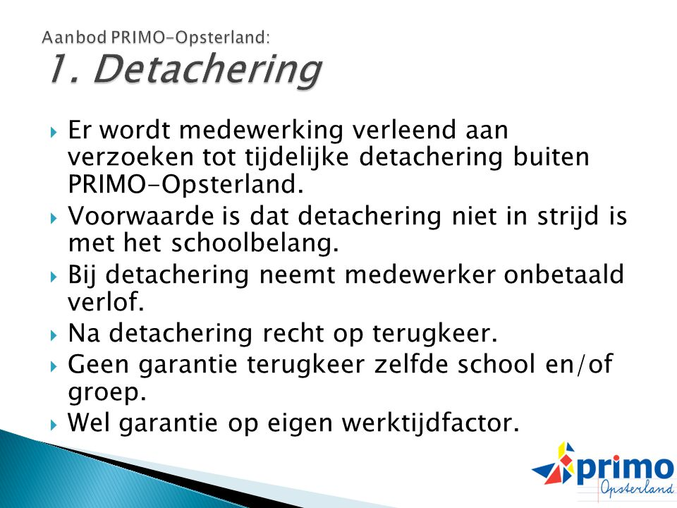 Aanbod PRIMO-Opsterland: 1. Detachering