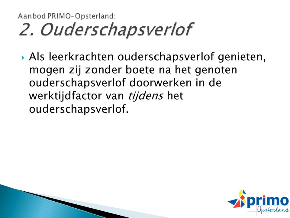 Aanbod PRIMO-Opsterland: 2. Ouderschapsverlof