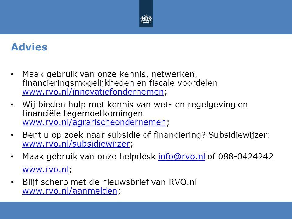 Advies Maak gebruik van onze kennis, netwerken, financieringsmogelijkheden en fiscale voordelen www.rvo.nl/innovatiefondernemen;