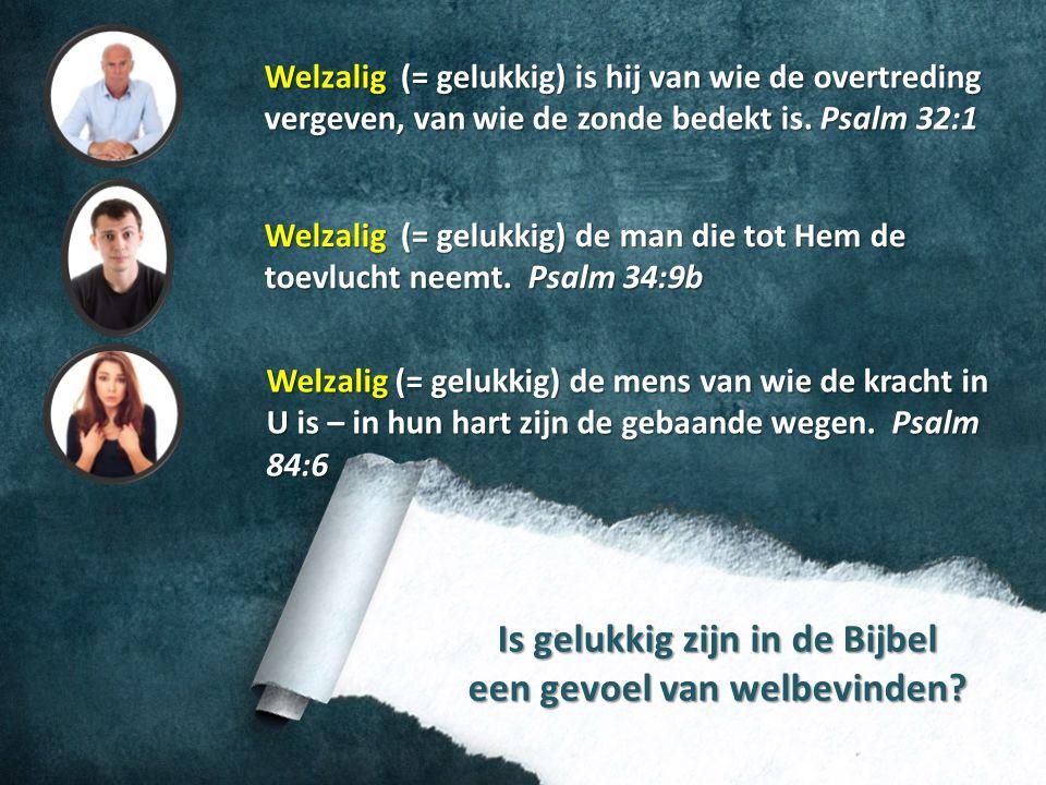 Is gelukkig zijn in de Bijbel een gevoel van welbevinden