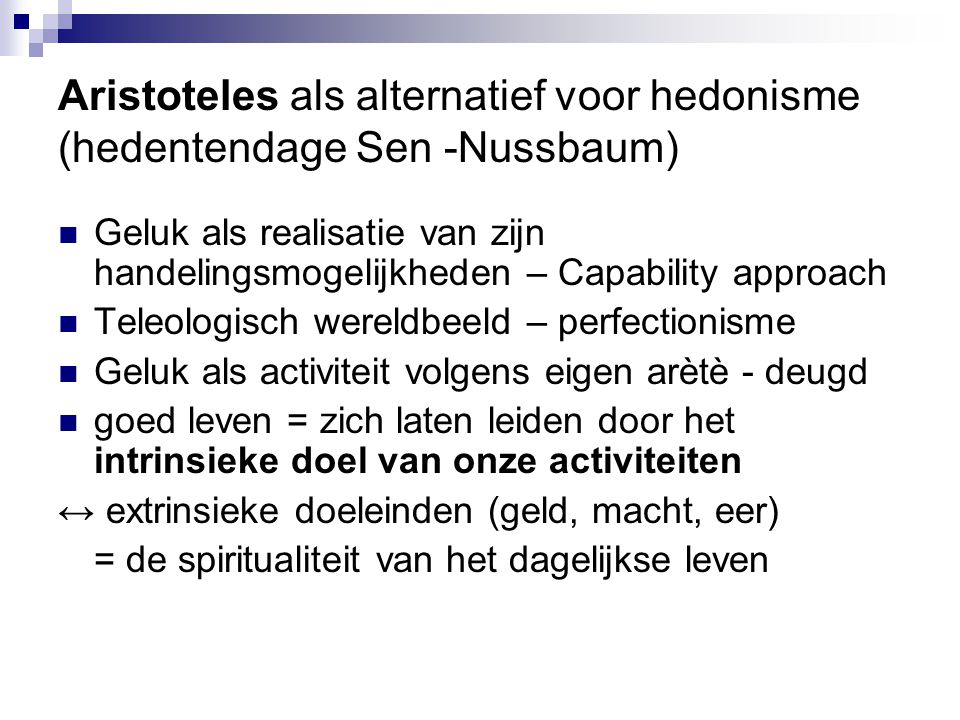 Aristoteles als alternatief voor hedonisme (hedentendage Sen -Nussbaum)