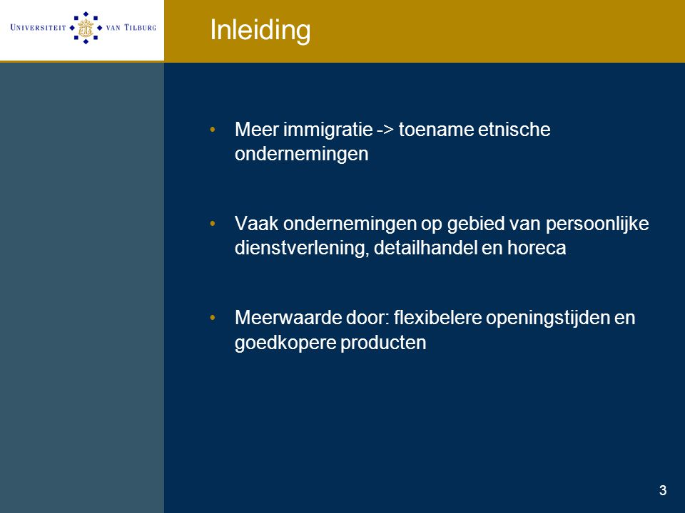 Inleiding Meer immigratie -> toename etnische ondernemingen