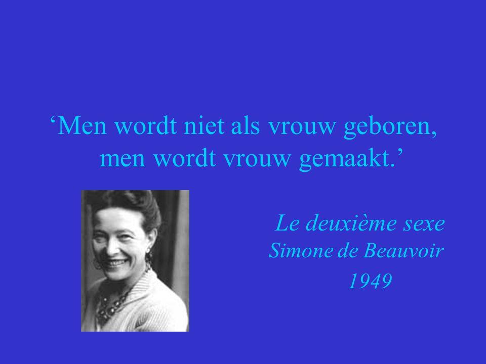 'Men wordt niet als vrouw geboren, men wordt vrouw gemaakt.'