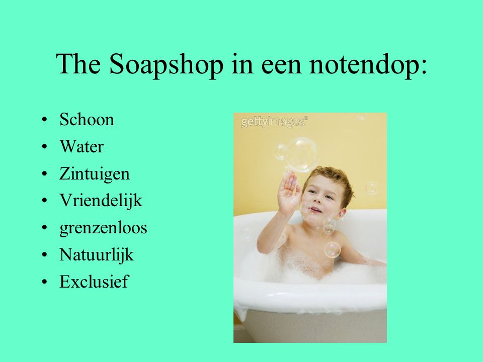 The Soapshop in een notendop: