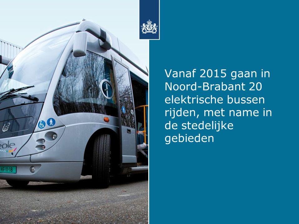 Vanaf 2015 gaan in Noord-Brabant 20 elektrische bussen rijden, met name in de stedelijke gebieden